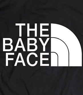 THE BABY FACE,NORTH FACE PARODY,PRO WRESTLING TEES,HEEL,MARK,RAW,SMACKDOWN,AEW,NXT,GOOD GUY WRESTLER,BADDYS,GOODIES,