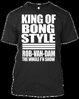 king of bong style, rob van dam shinsuke nakamura parody shirt, king of strong style,ecw legend,the whole fucking show