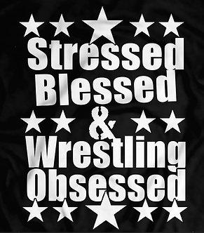 Stressed Blessed & Wrestling Obsessed - Pro Wrestling tee - Heel shirts - nwo - wwe - njpw - the kliq - classic wrestling tee