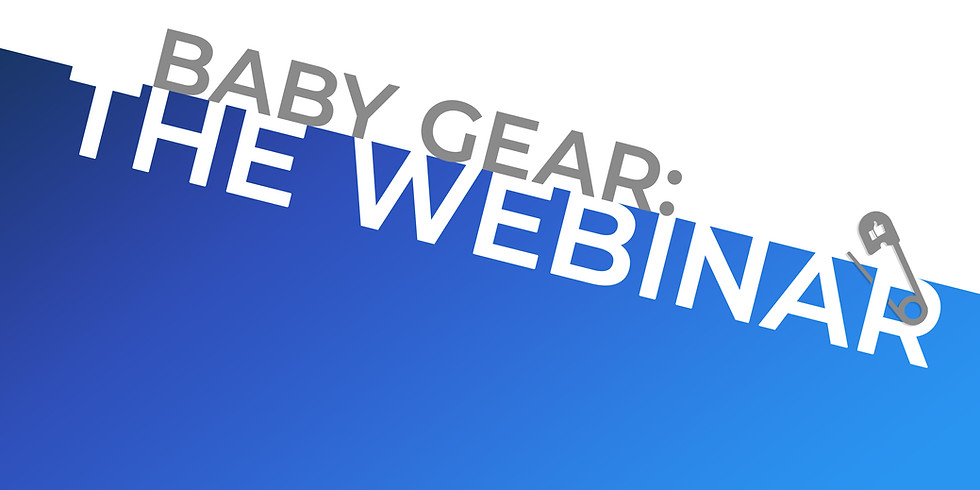 Baby Gear: The Webinar