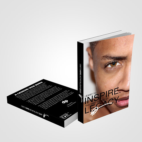 dpoe I Exist To Inspire. And That Will Be My Legacy Book Full View