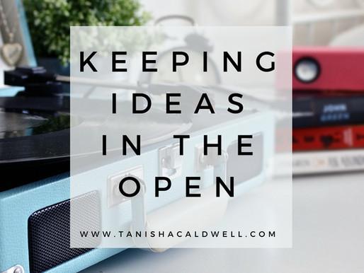 Keeping ideas in the open
