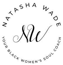 Natasha Wade, Your Black Women's Soul Coach