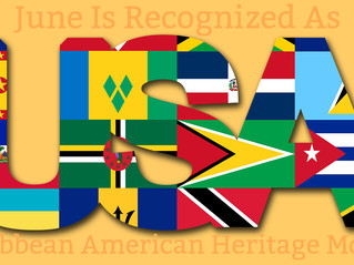 Happy Caribbean American Heritage Month...