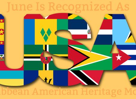 Happy Caribbean American Heritage Month...