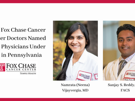 Two Fox Chase Cancer Center Doctors Named 'Top Physicians Under 40' in Pennsylvania