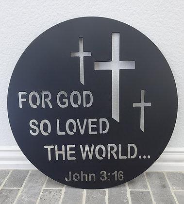 "Metal Sign ""God So Loved - John 3:16"" 19in Round"