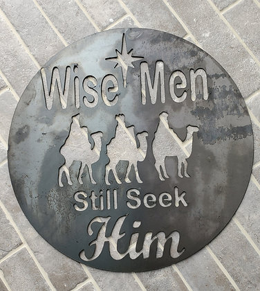 "Metal Sign ""Wise Men Still Seek Him"" 19in Round"