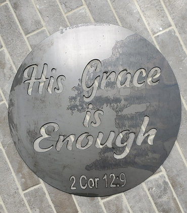"Metal Sign ""His Grace is Enough"" 19in Round"
