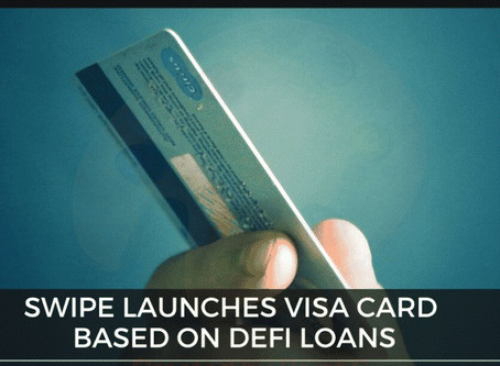 Swipe, Crypto Investment Company, Starts Visa DeFi Lending Card