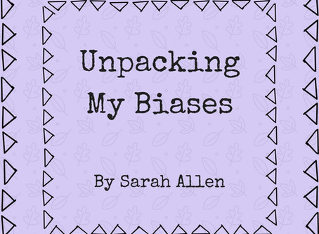 Unpacking My Biases