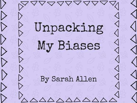 Unpacking My Biases