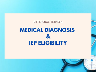 The Difference Between IEP Eligibility and a Medical Diagnosis