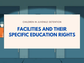 Children in Juvenile Detention Centers are entitled to an IEP