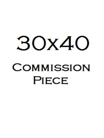 """30x40"""" Commission Piece"""