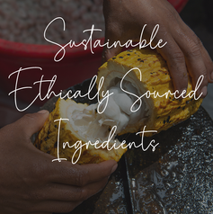 SUSTAINABLE ETHICALLY SOURCED INGREDIENTS