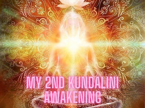 My 2nd Round of Kundalini Awakening