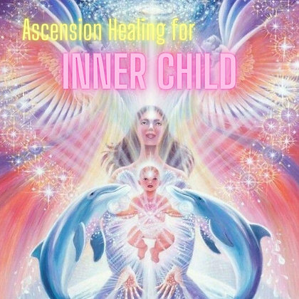 Ascension Healing for Inner Child (Group/Oct 20)