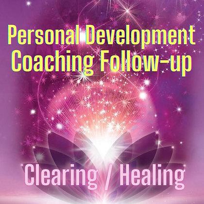 Personal Development Coaching Follow-up (Clearing / Healing)