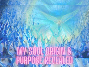 My Soul Origin & Purpose Revealed
