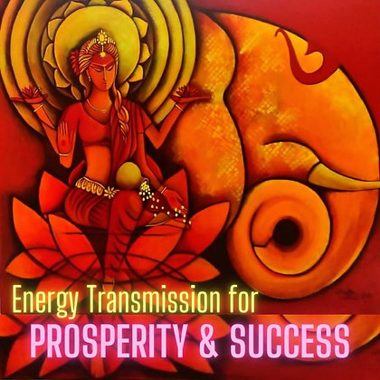 12.12 Energy Transmission for Prosperity & Success (Group/Dec 12)