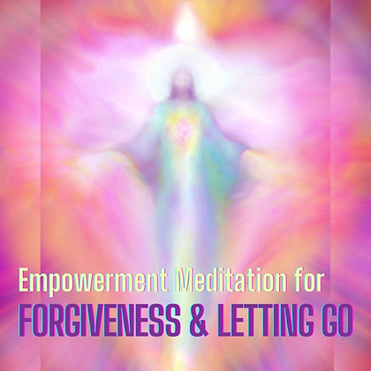 Meditation for Forgiveness & Letting Go (Recording)