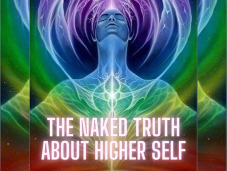 The Naked Truth About Higher Self