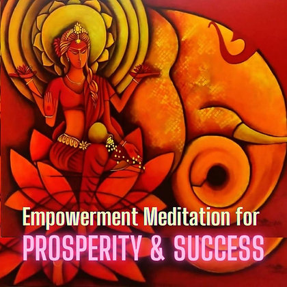 Meditation for Prosperity & Success (Recording Available Soon)