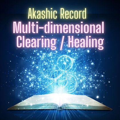 Multi-dimensional Clearing / Healing