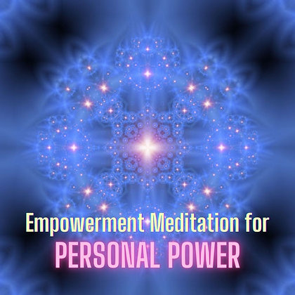 Meditation for Personal Power (Recording Available Soon)