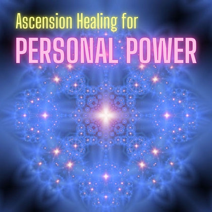 Ascension Healing for Personal Power (Group/Oct 13)
