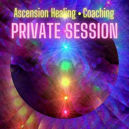 Ascension Healing / Coaching Private Session