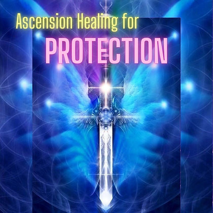 Ascension Healing for Protection (Group/Oct 6)