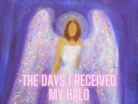 The Days I Received My Halo