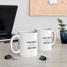 you-are-a-limited-edition-mug-11oz.jpg