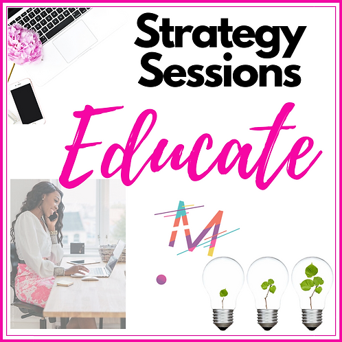 """Educate"" 1, 1-on-1 Strategy Session"