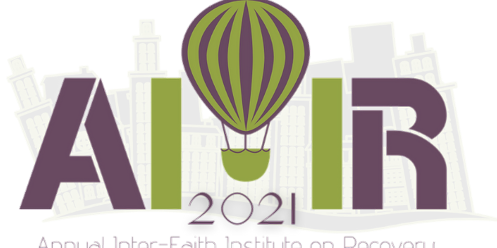 Annual Inter-Faith Institute On Recovery 2021