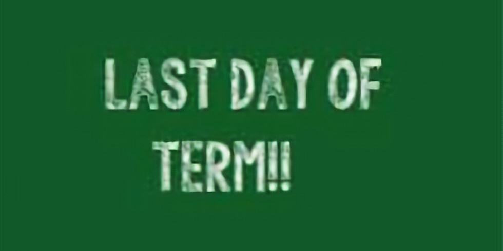 Last Day of Term 2