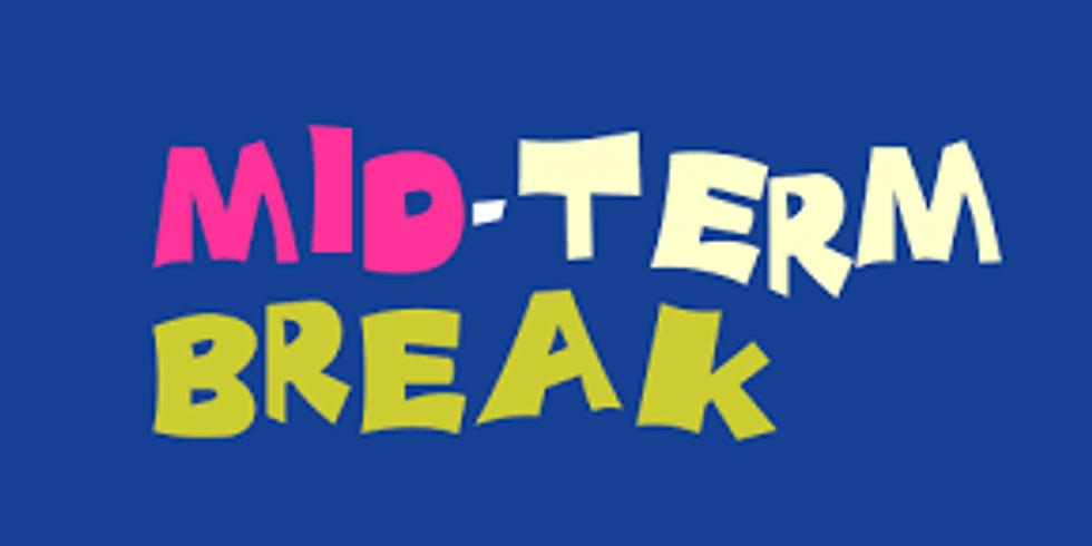 Mid Term Break