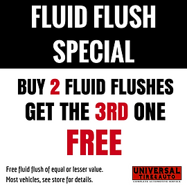 Fluid flush special coupon, Buy 2 fluid flushes get the 3rd free. Universal Tire & Auto, Longwood Florida