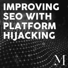 Improving SEO with Platform Hijacking