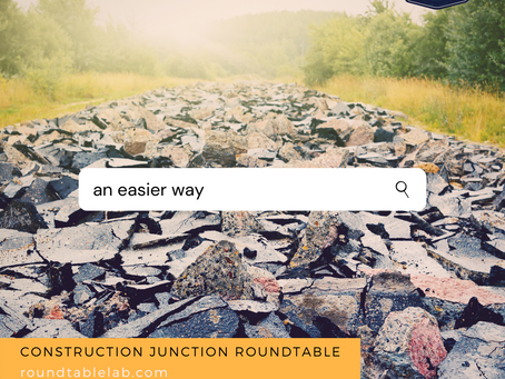 Construction Junction Roundtable Explained