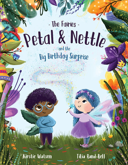 The Fairies - Petal & Nettle and the Birthday Surprise