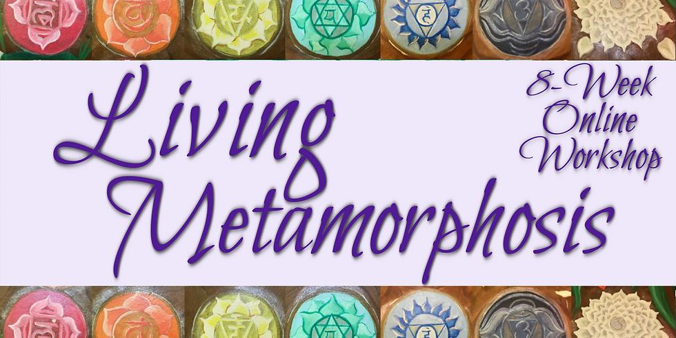 Living Metamorphosis: 8-Week Online Workshop!
