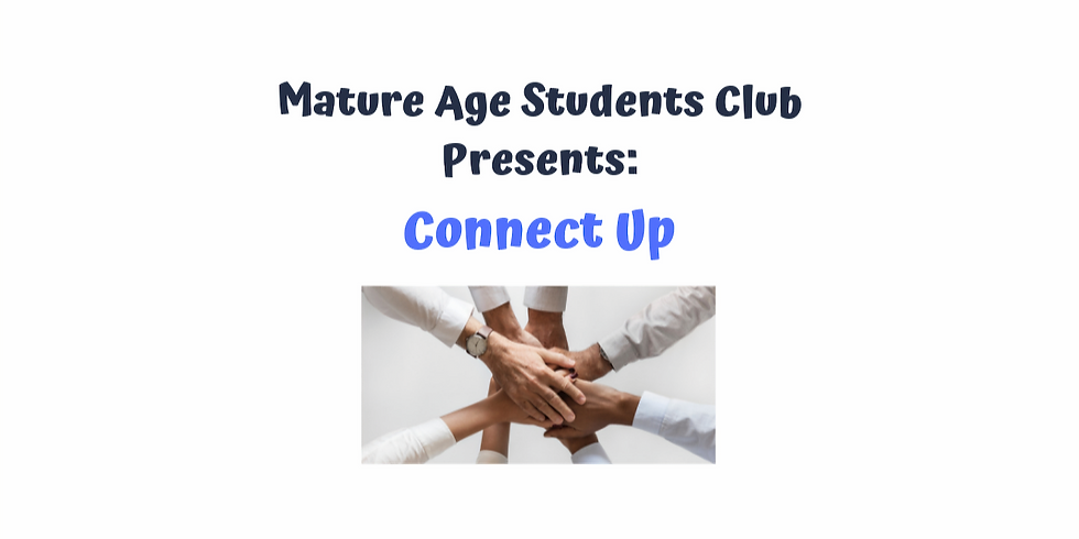 CANCLLED DUE TO COVID-19, Weekly Connect - Mature Aged Students Club (MASC)