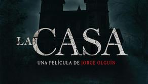 La Casa, la nueva y esperada película del director chileno Jorge Olguin