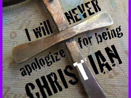 I will not apologize for being a Christian or the core beliefs that come with it! But.......