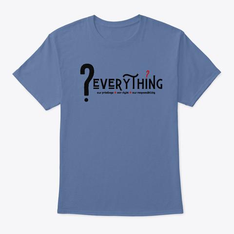 ? Everything