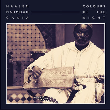 Maalem Mahmoud Gania - Colours of the Nigh - Album cover