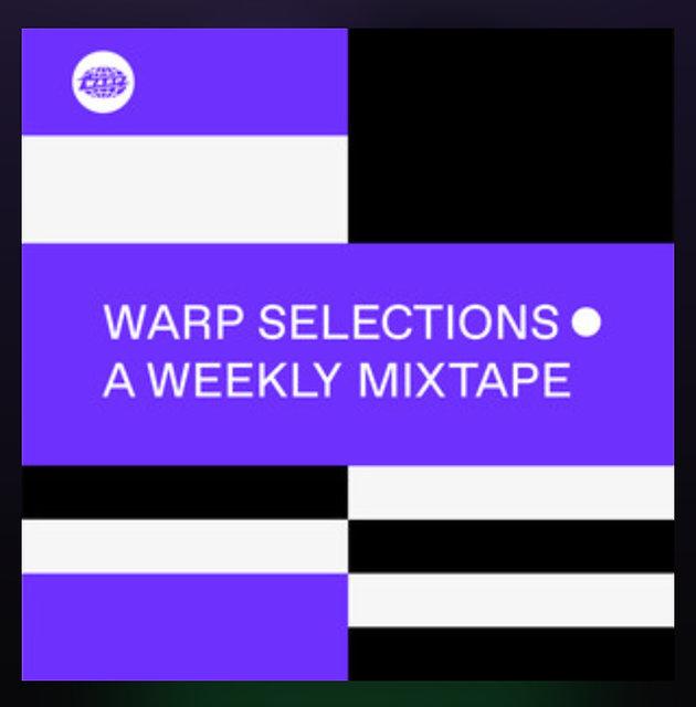 Warp Records Weekly Playlist